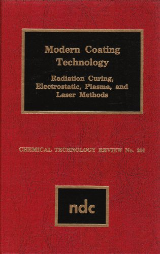 9780815508823: Modern coating technology: Radiation curing, electrostatic, plasma, and laser methods (Chemical technology review)