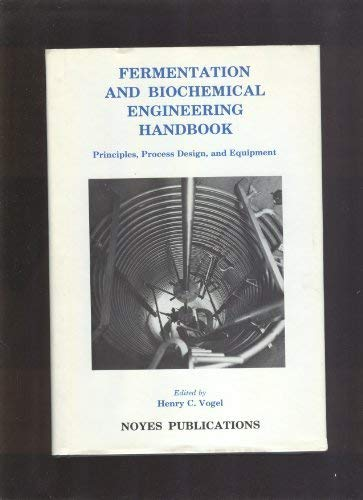 Fermentation and Biochemical Engineering Handbook: Principles, Process