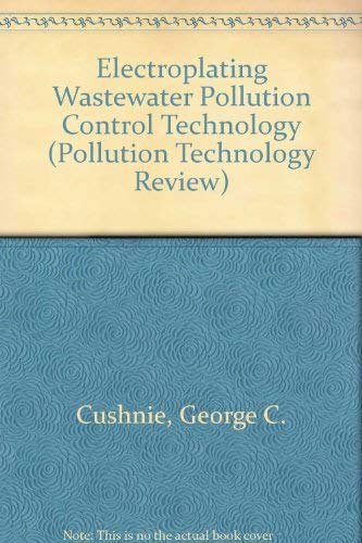 9780815510178: Electroplating Wastewater Pollution Control Technology (Pollution Technology Review)