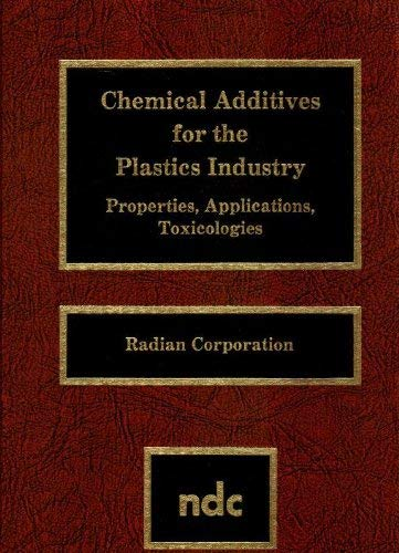 CHEMICAL ADDITIVES FOR THE PLASTICS INDUSTRY: PROPERTIES, APPLICATIONS, TOXICOLOGIES.: Radian ...