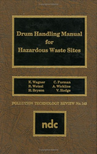 9780815511212: Drum Handling Manual for Hazardous Waste Sites (Pollution Technology Review)