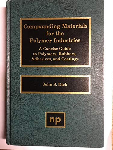 9780815511359: Compounding Materials for the Polymer Industries: A Concise Guide to Polymers, Rubbers, Adhesives, and Coatings