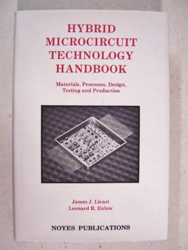 Hybrid Microcircuit Technology Handbook: Materials, Processes, Design,: Licari, James J.,