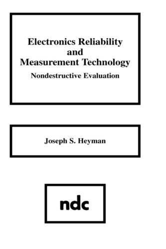 Electronics Reliability and Measurement Technology: Nondestructive Evaluation: Joseph S. Heyman