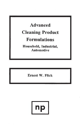 9780815511861: Advanced Cleaning Product Formulations: Household, Industrial, Automotive: Household, Industrial, Automotive v. 1