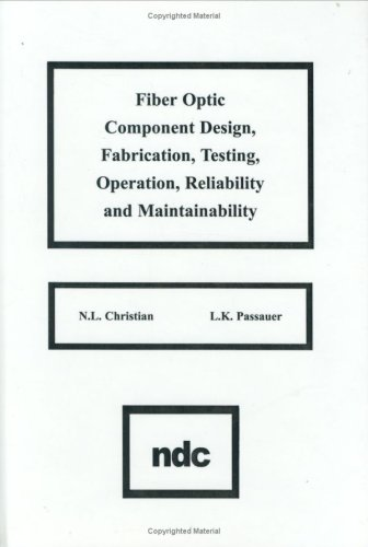 9780815512035: Fiber Optic Component Design, Fabrication, Testing, Operation, Reliability and Maintainability