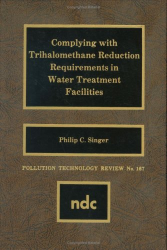 Complying with Trihalomethane Reduction Requirements in Water Treatment Facilities (Pollution ...
