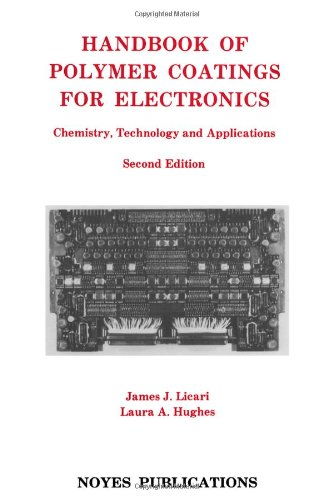 9780815512356: Handbook of Polymer Coatings for Electronics: Chemistry, Technology and Applications (Materials Science and Process Technology)