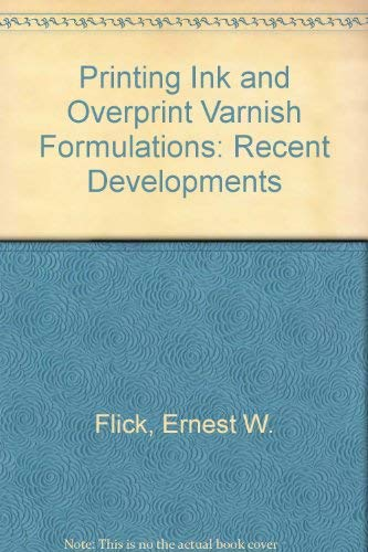 9780815512592: Printing Ink and Overprint Varnish Formulations: Recent Developments