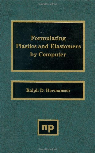 9780815512752: Formulating Plastics and Elastomers by Computer