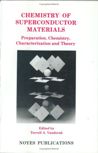 Chemistry of Superconductor Materials: Preparation, Chemistry, Characterization and Theory: ...