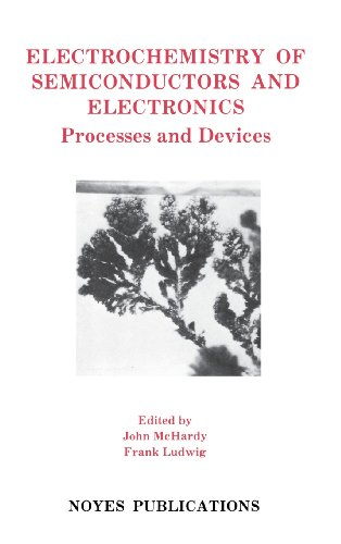 9780815513018: Electrochemistry of Semiconductors and Electronics: Processes and Devices (Materials Science and Process Technology)