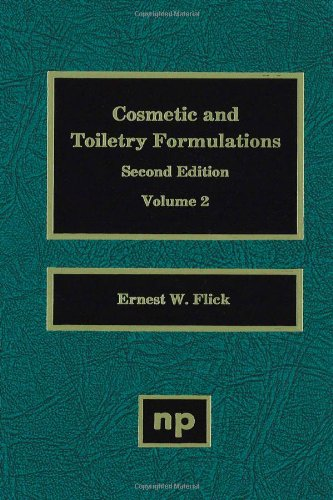 Cosmetic and Toiletry Formulations, Volume 2: Flick, Ernest W.