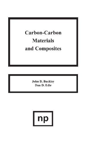 Carbon-Carbon Materials and Composites: Buckley, John D./ Edie, Danny D. (Editor)