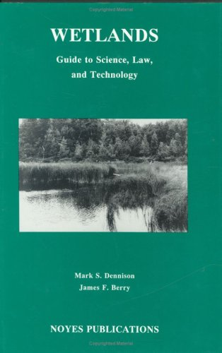 9780815513339: Wetlands: Guide to Science, Law and Technology