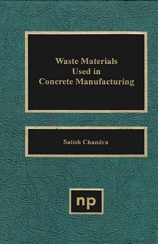 9780815513933: Waste Materials Used in Concrete Manufacturing
