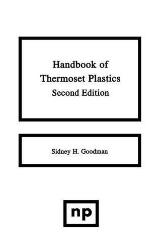 9780815514213: Handbook of Thermoset Plastics, Second Edition (Plastics & Elastomers)