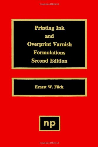 9780815514404: Printing Ink and Overprint Varnish Formulations, Second Edition (Paint & Coatings)