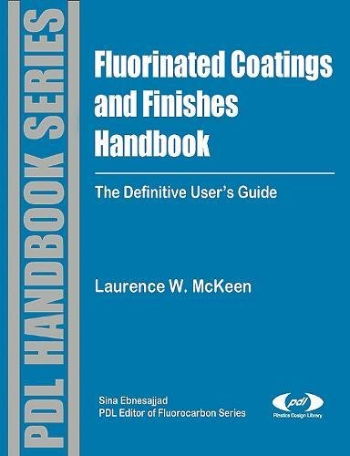 9780815515227: Fluorinated Coatings and Finishes Handbook: The Definitive User's Guide (Plastics Design Library)