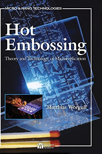 9780815515791: Hot Embossing: Theory and Technology of Microreplication (Micro and Nano Technologies)