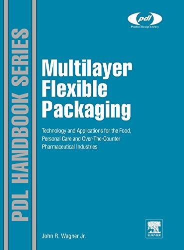 9780815520214: Multilayer Flexible Packaging: Technology and Applications for the Food, Personal Care, and Over-the-Counter Pharmaceutical Industries (Plastics Design Library)