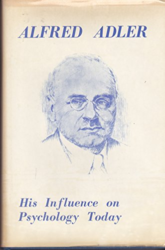 9780815550150: Alfred Adler: his influence on psychology today