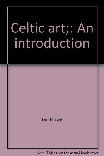 Celtic Art: An Introduction: Finlay, Ian