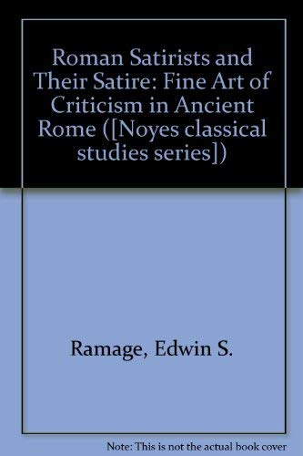 9780815550280: Roman Satirists and Their Satire: The Fine Art of Criticism in Ancient Rome