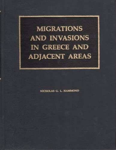 MIGRATIONS AND INVASIONS IN GREECE AND ADJACENT AREAS: Hammond, N. G. L.
