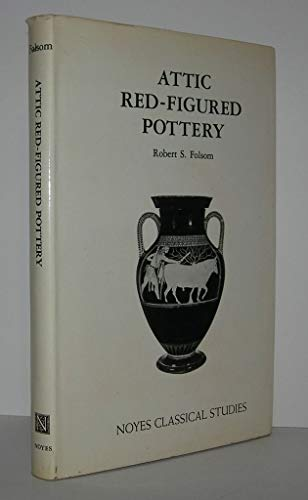 ATTIC RED-FIGURED POTTERY (NOYES CLASSICAL STUDIES)
