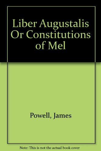 Liber Augustalis Or Constitutions of Mel: Powell, James