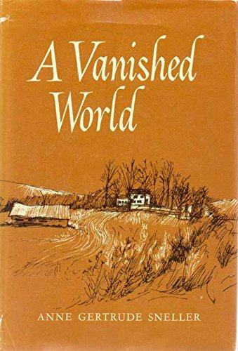 VANISHED WORLD: Sneller, Anne G.