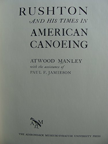 9780815600602: Rushton and His Times in American Canoeing (Adirondack Museum Book)