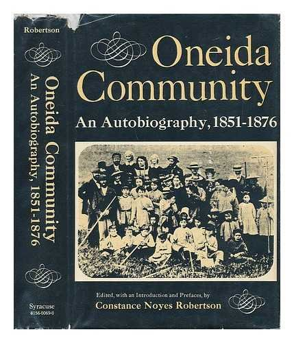 Oneida Community: An Autobiography, 1851-1876 and The Breakup 1876-1881