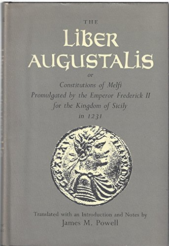 9780815600800: Liber Augustalis, or Constitution of Melfi Promulgated by the Emperor Frederick Two for the Kingdom of Sicily in 1231: Or, Constitutions of Melfi, ... II for the Kingdom of Sicily in 1231