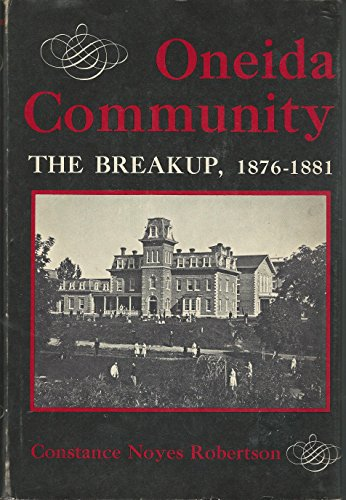 Oneida Community: The Breakup, 1876-1881 (A York State book): Robertson, Constance