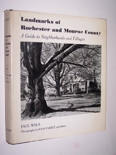 Landmarks of Rochester and Monroe County: A Guide to Neighborhoods and Villages.