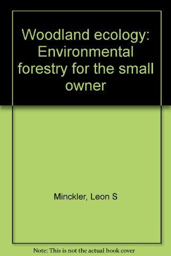 9780815601098: Woodland ecology: Environmental forestry for the small owner