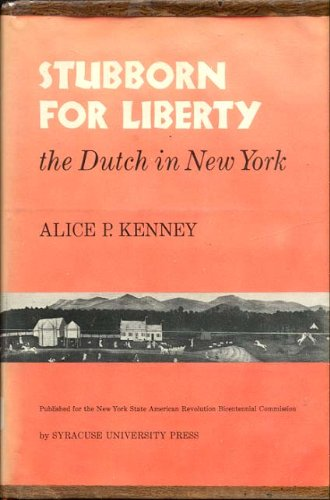 9780815601135: Stubborn for liberty: The Dutch in New York (A New York State study)