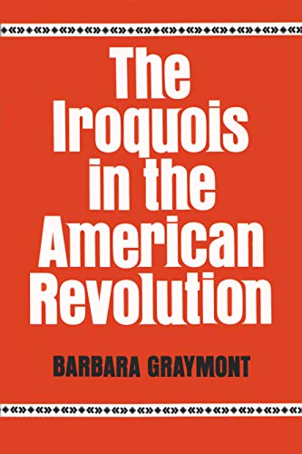 9780815601166: The Iroquois in the American Revolution (Iroquois and Their Neighbors)