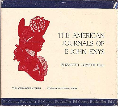 The American Journals of Lt. John Enys: Enys, John; Cometti, Elizabeth (editor)