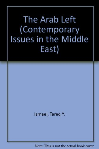 9780815601241: The Arab Left (Contemporary Issues in the Middle East)