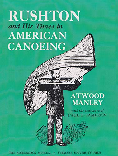 9780815601418: Rushton and His Times in American Canoeing