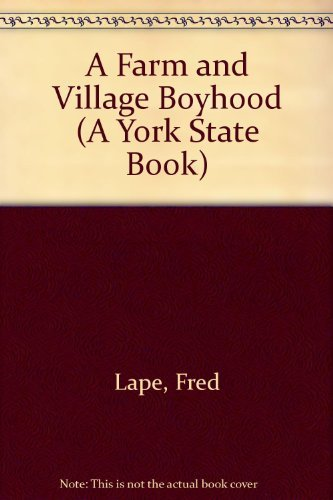 A FARM AND VILLAGE BOYHOOD