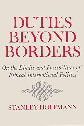 9780815601685: Duties Beyond Borders: On the Limits and Possibilities of Ethical International Politics (Frank W. Abrams Lectures)