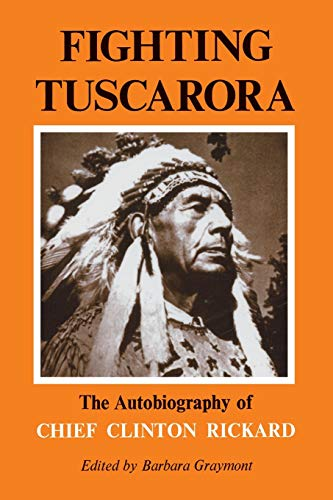 9780815601906: Fighting Tuscarora: The Autobiography of Chief Clinton Rickard (Iroquois Books)
