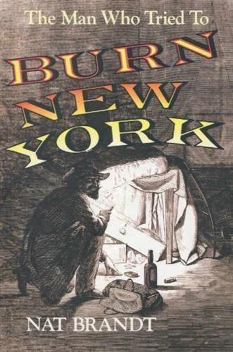 9780815602071: The Man Who Tried to Burn New York (York State Books)