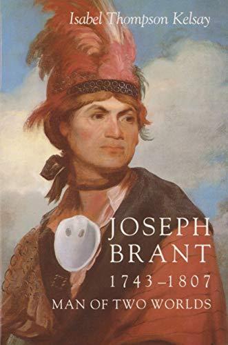 Joseph Brant, 1743-1807, Man of Two Worlds (Paperback): Isabel T. Kelsay