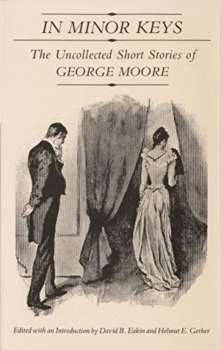 9780815602125: In Minor Keys: The Uncollected Short Stories of George Moore (Irish Studies)