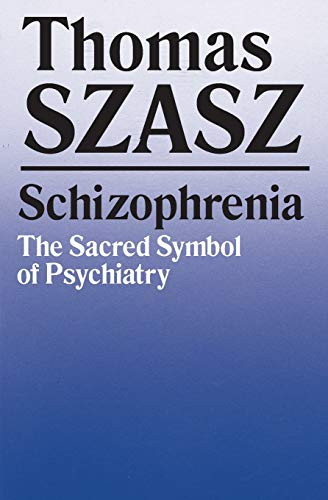 9780815602248: Schizophrenia: The Sacred Symbol of Psychiatry
